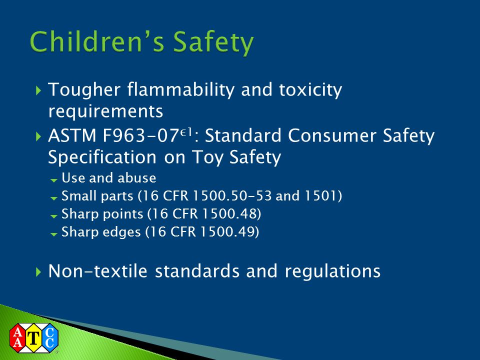 Children's Safety Tougher flammability and toxicity requirements