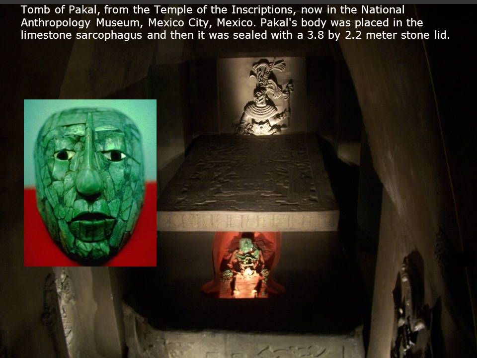 Tomb of Pakal, from the Temple of the Inscriptions, now in the National Anthropology Museum, Mexico City, Mexico.