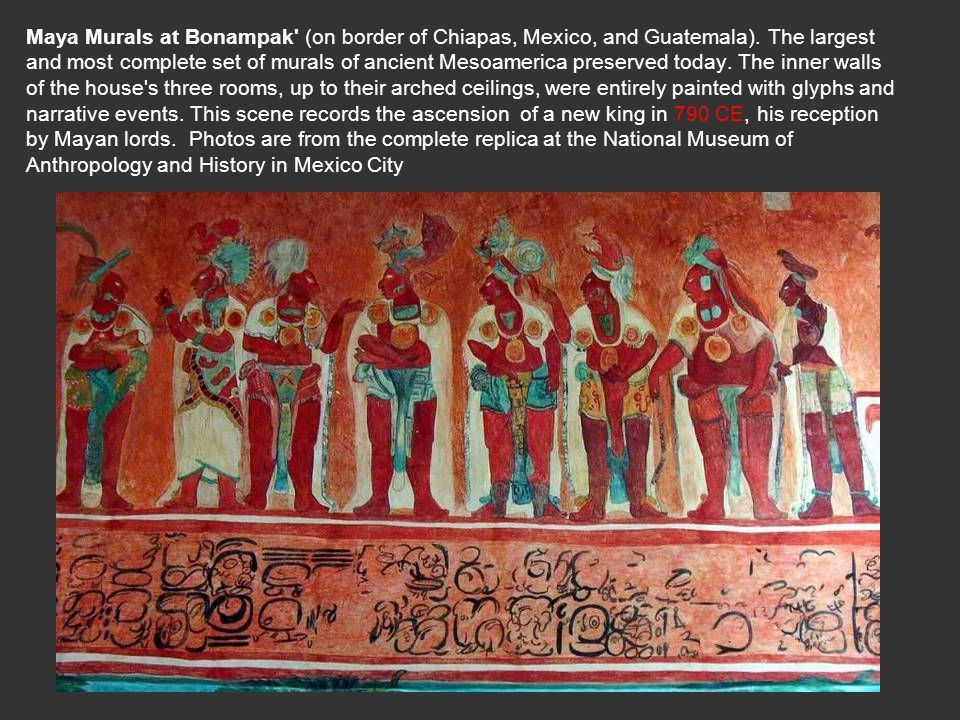 Maya Murals at Bonampak (on border of Chiapas, Mexico, and Guatemala)