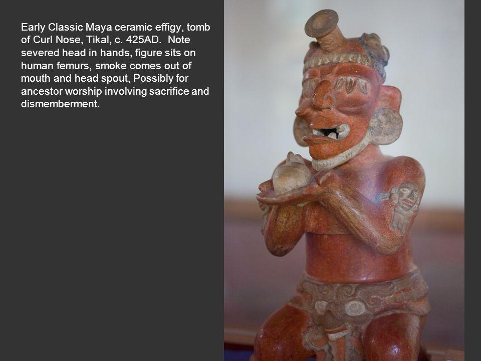 Early Classic Maya ceramic effigy, tomb of Curl Nose, Tikal, c. 425AD
