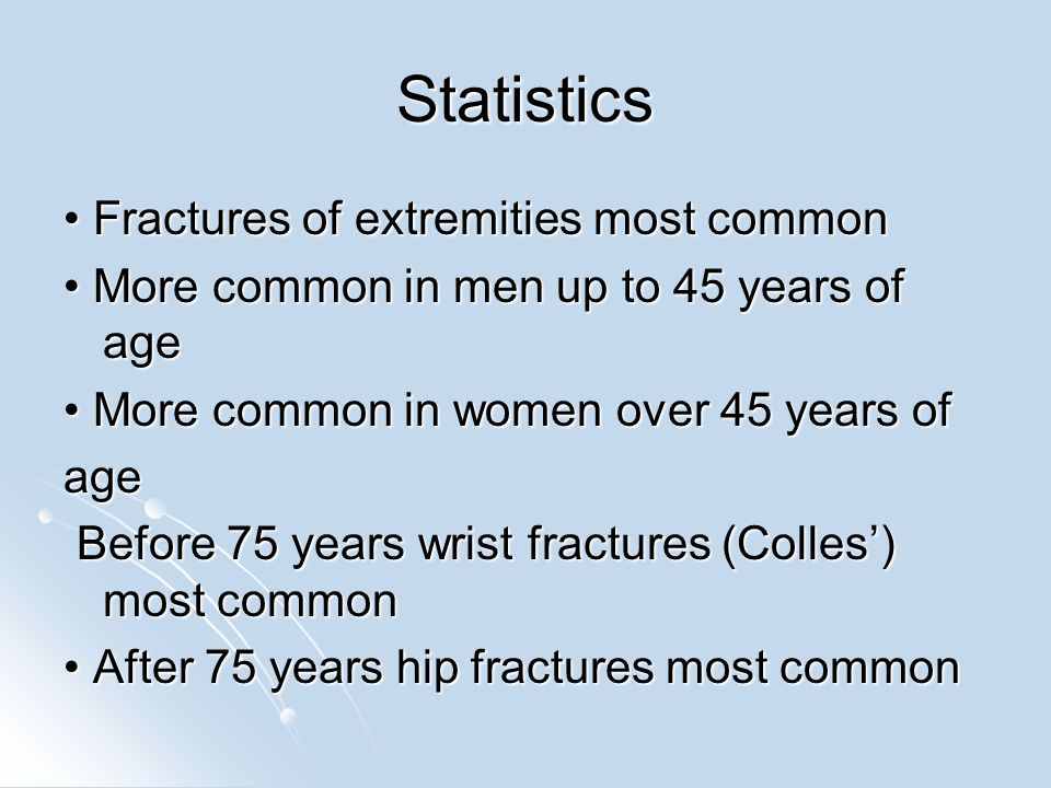 Statistics • Fractures of extremities most common