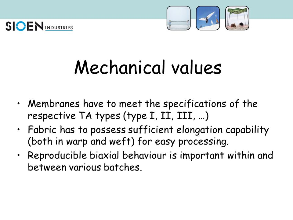 Mechanical values Membranes have to meet the specifications of the respective TA types (type I, II, III, …)