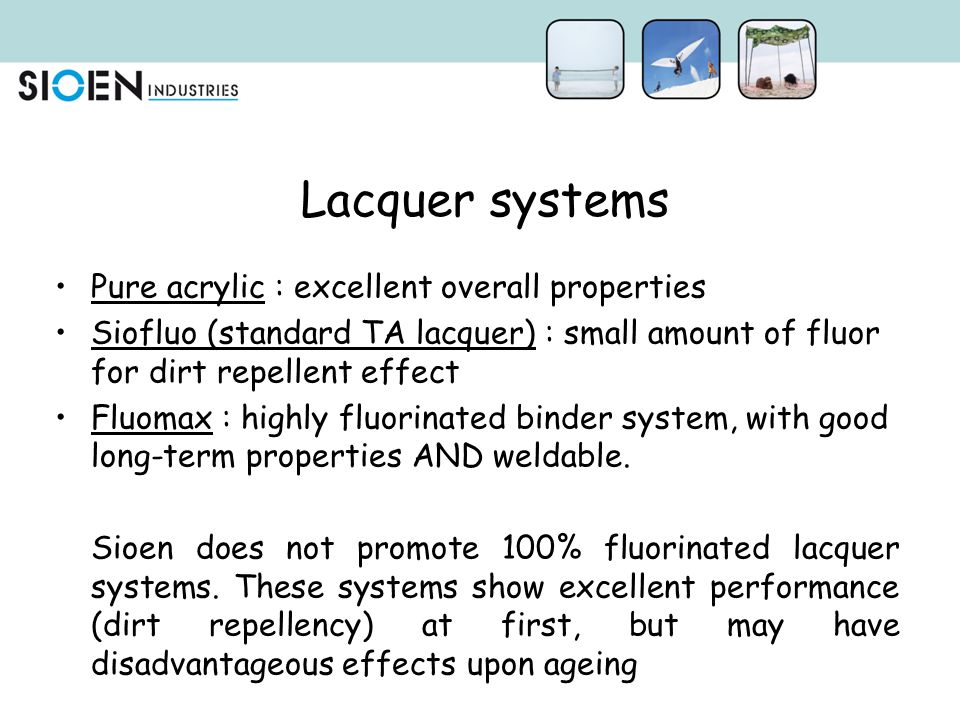 Lacquer systems Pure acrylic : excellent overall properties