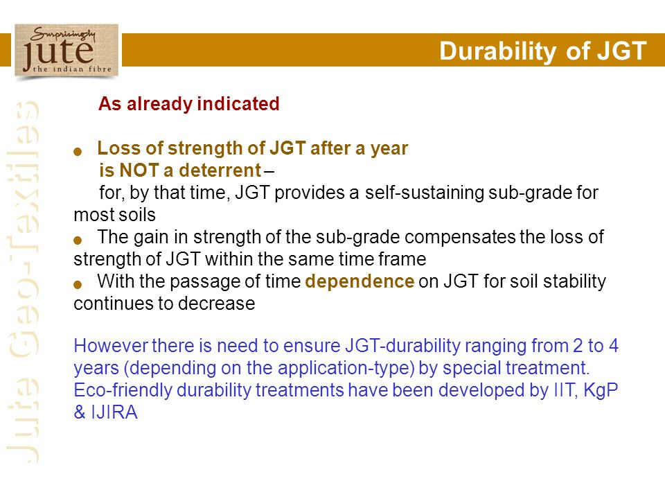 Durability of JGT As already indicated