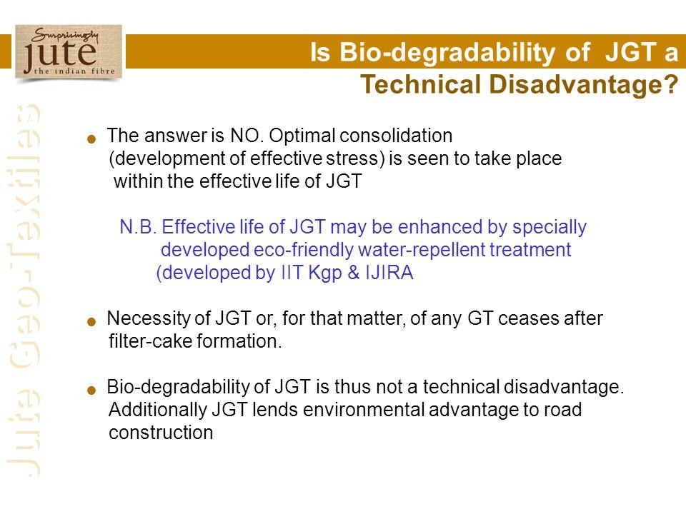 Is Bio-degradability of JGT a Technical Disadvantage