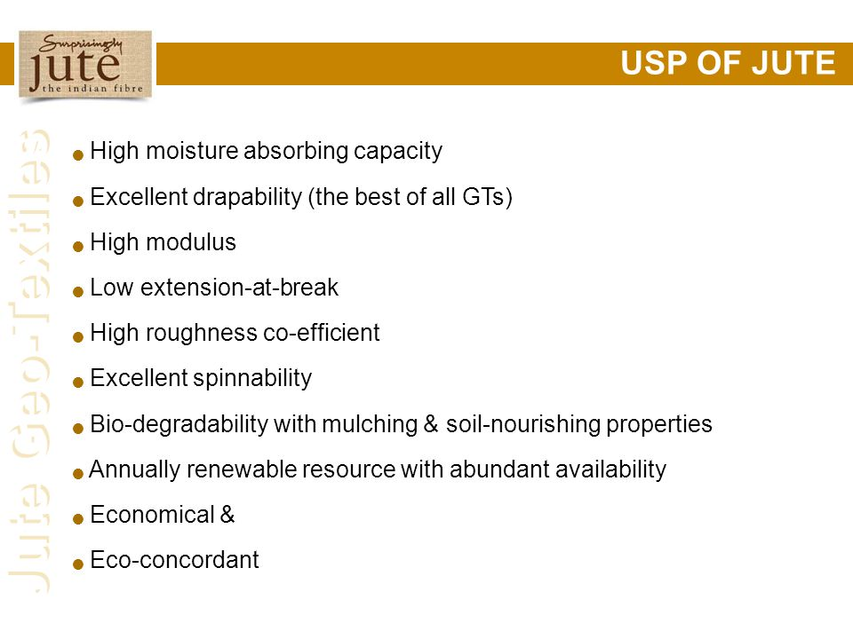 USP OF JUTE High moisture absorbing capacity