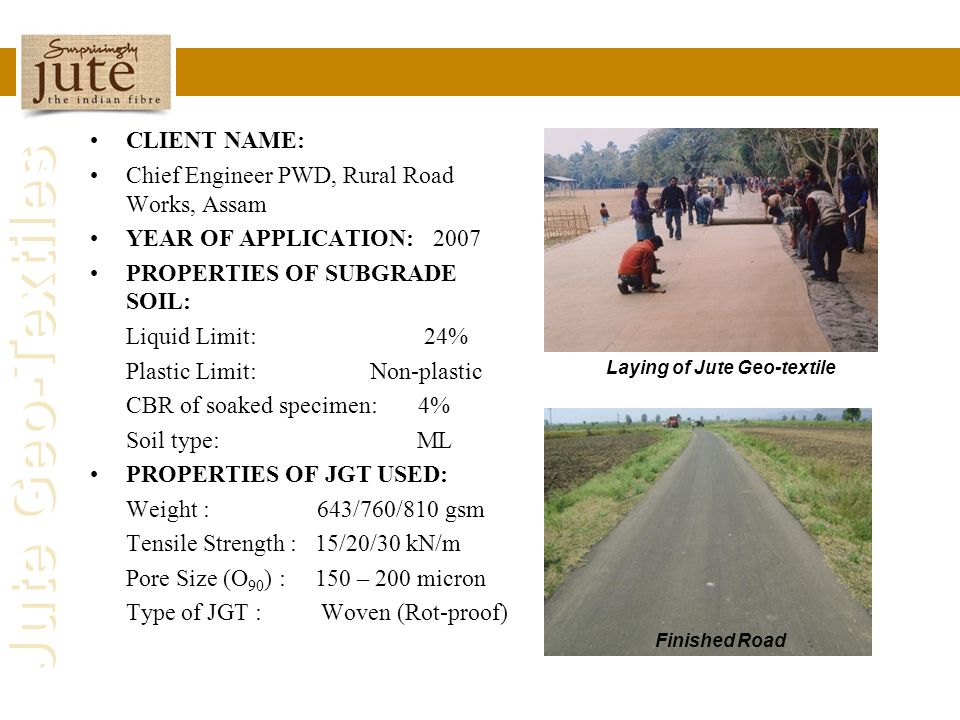 Chief Engineer PWD, Rural Road Works, Assam YEAR OF APPLICATION: 2007