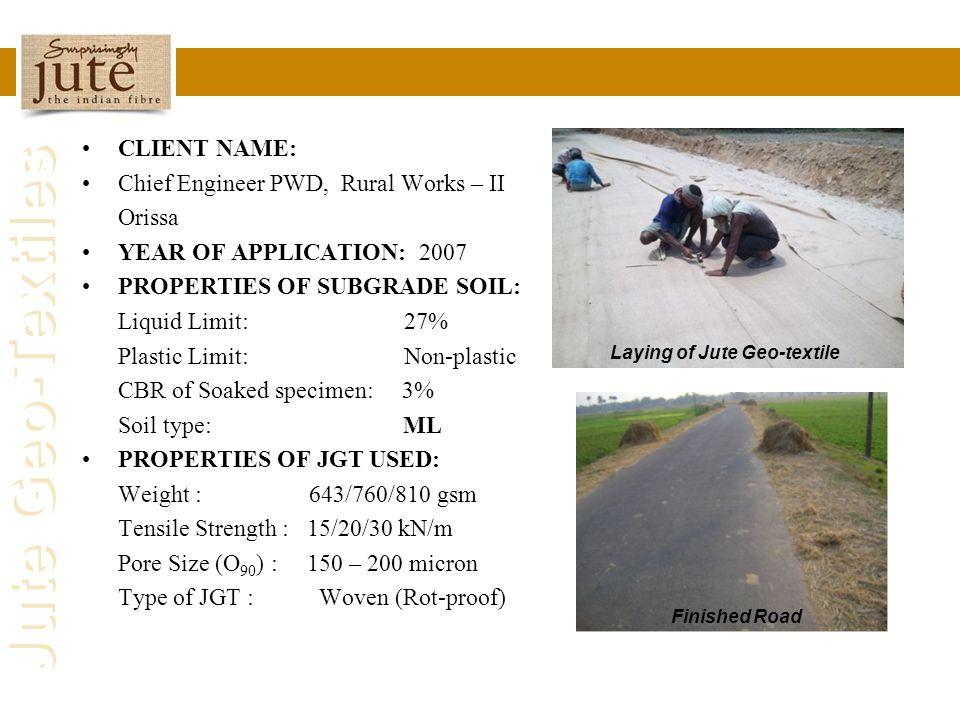 Chief Engineer PWD, Rural Works – II Orissa YEAR OF APPLICATION: 2007