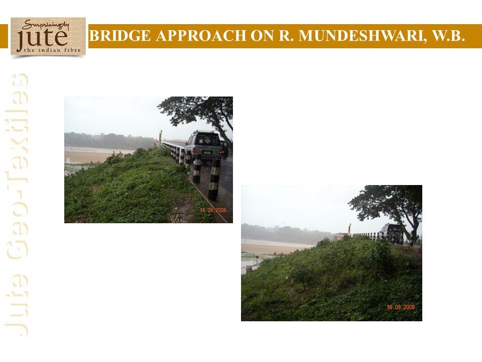 BRIDGE APPROACH ON R. MUNDESHWARI, W.B.