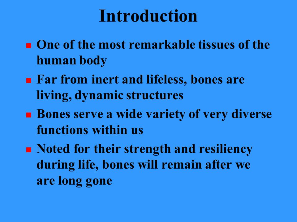 Introduction One of the most remarkable tissues of the human body