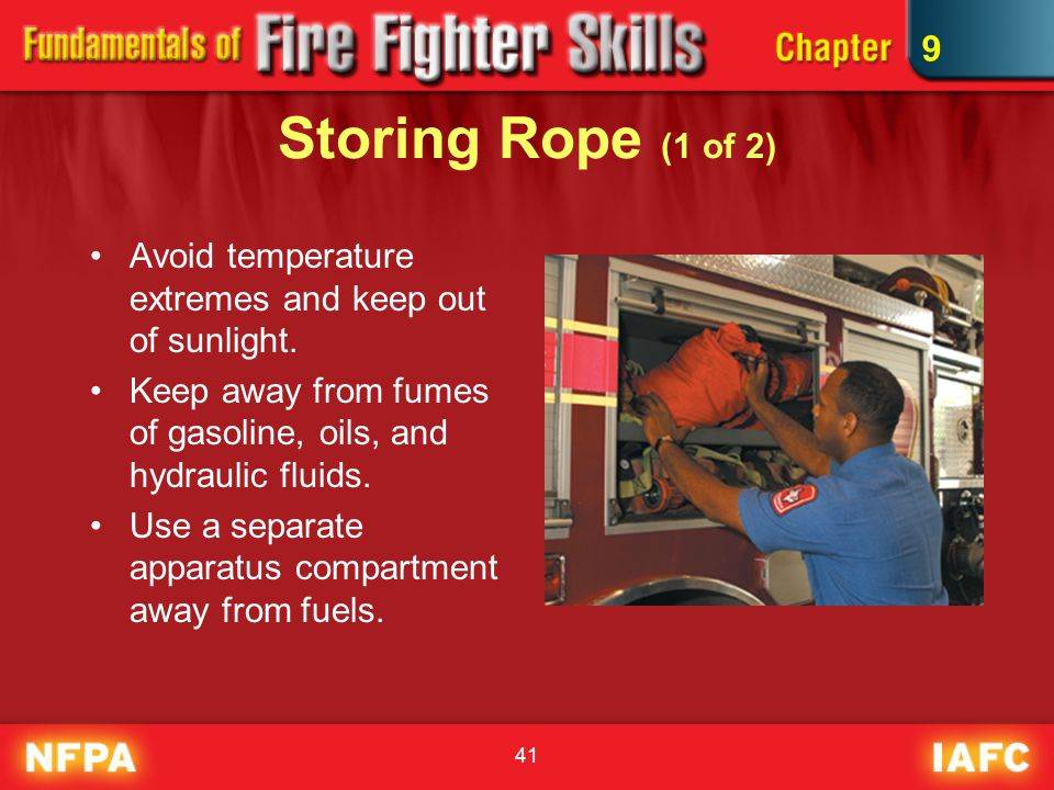 9 Storing Rope (1 of 2) Avoid temperature extremes and keep out of sunlight. Keep away from fumes of gasoline, oils, and hydraulic fluids.