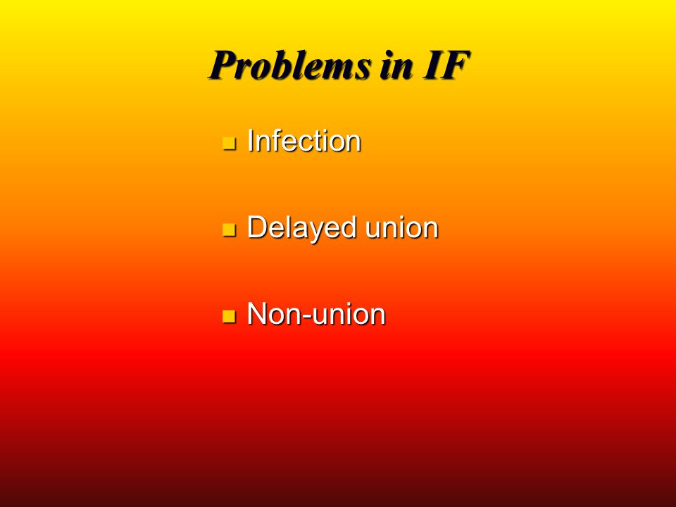 Problems in IF Infection Delayed union Non-union