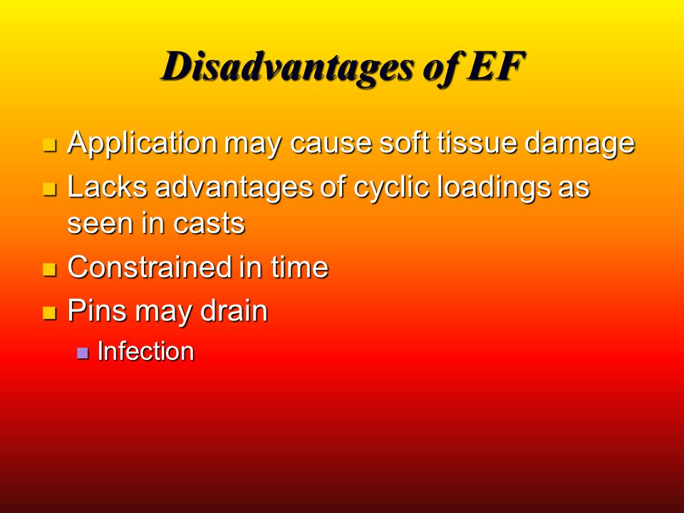 Disadvantages of EF Application may cause soft tissue damage