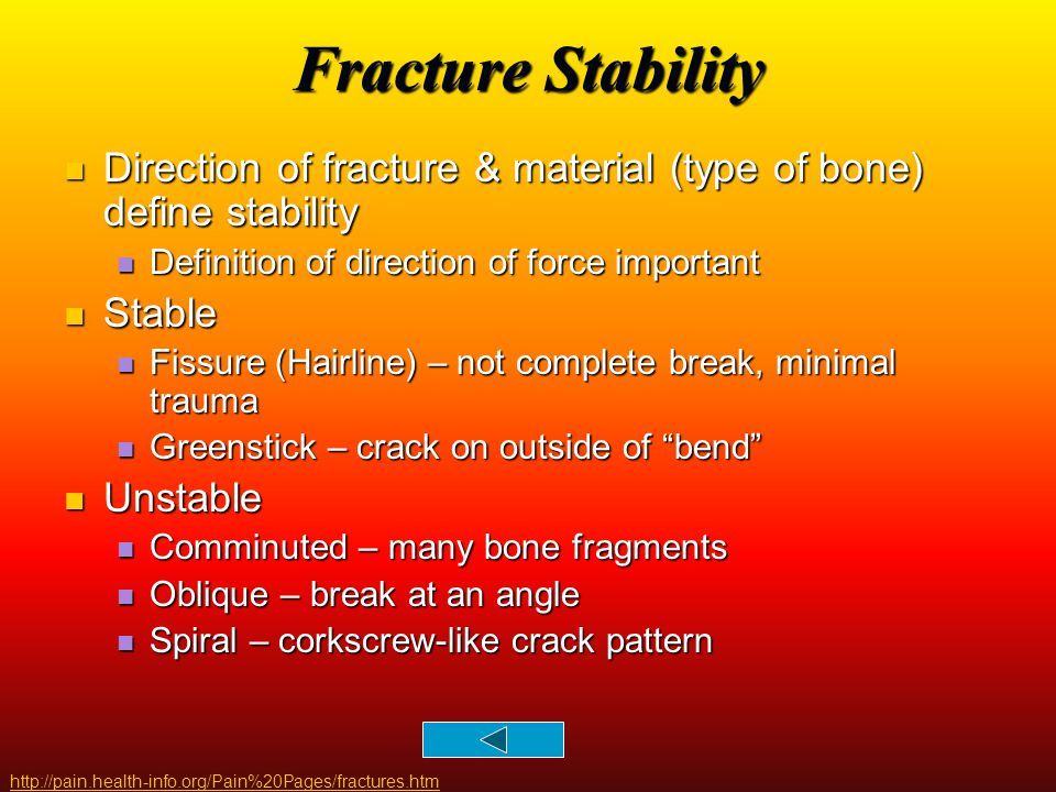 Fracture Stability Direction of fracture & material (type of bone) define stability. Definition of direction of force important.