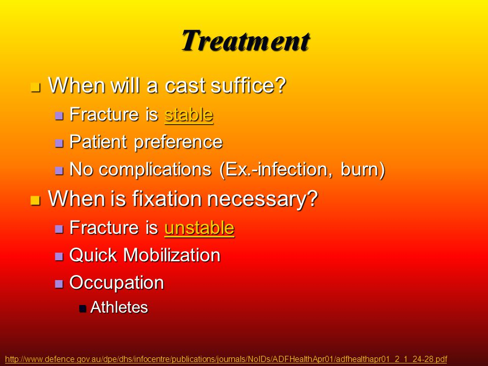 Treatment When will a cast suffice When is fixation necessary