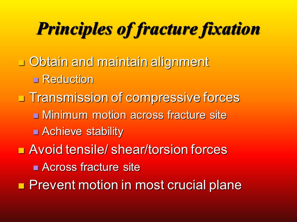 Principles of fracture fixation