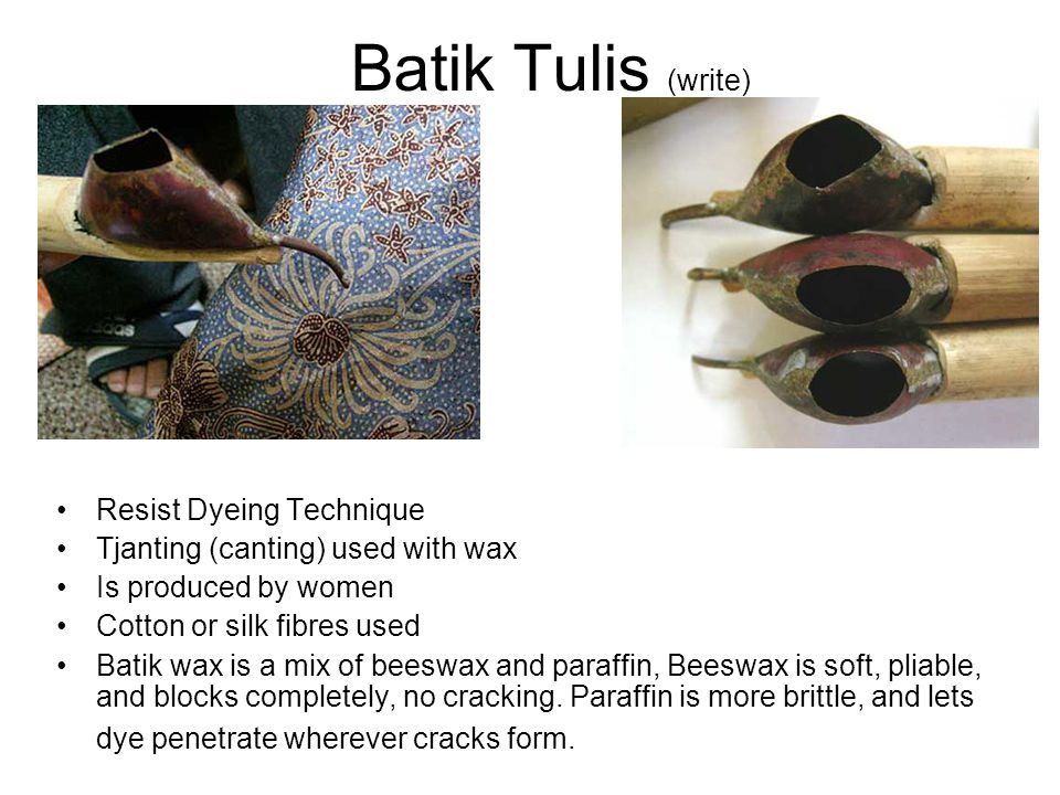 Batik Tulis (write) Resist Dyeing Technique