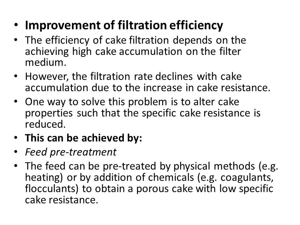 Improvement of filtration efficiency