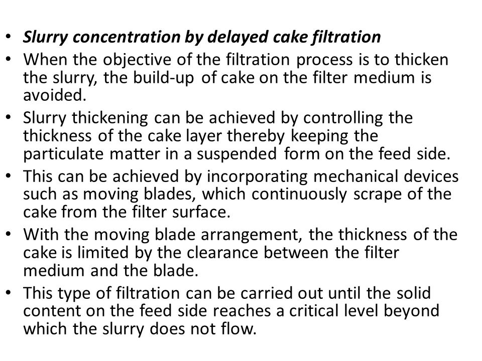 Slurry concentration by delayed cake filtration