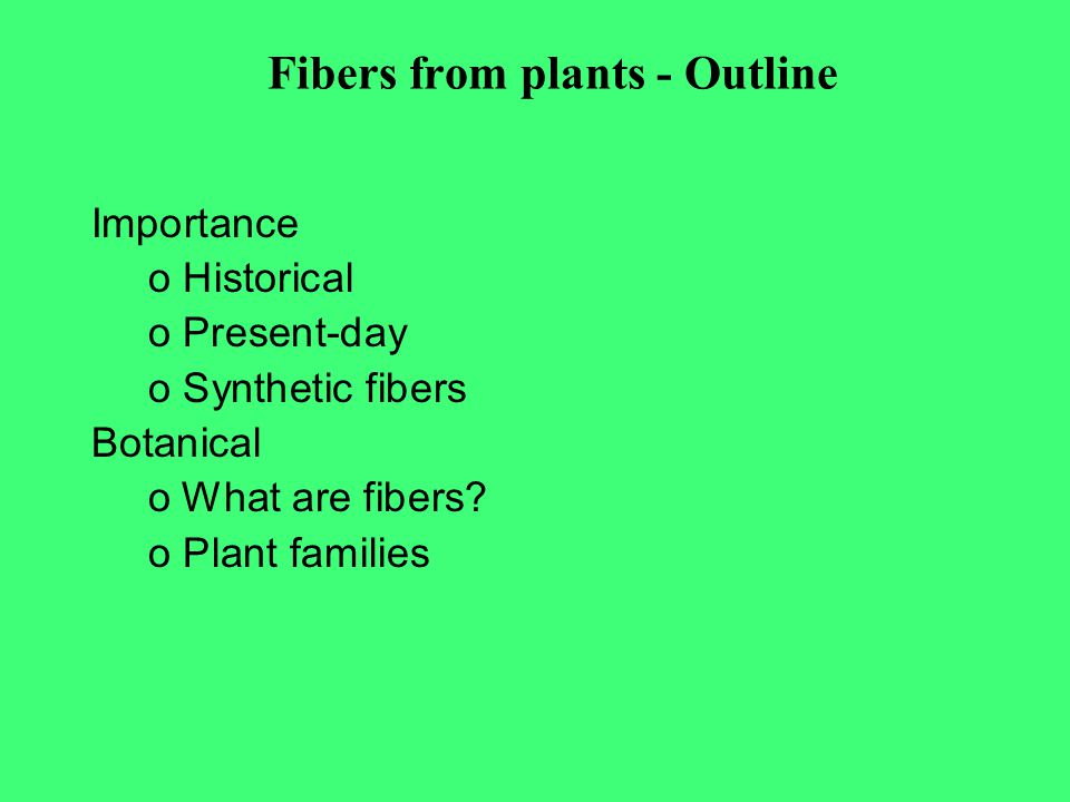 Fibers from plants - Outline
