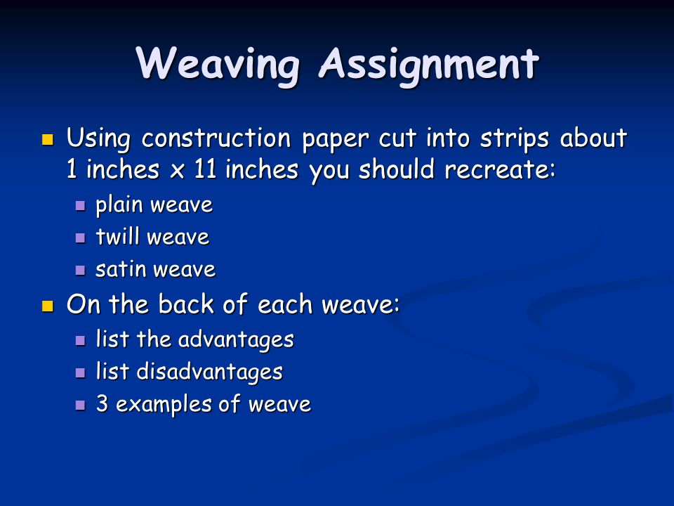 Weaving Assignment Using construction paper cut into strips about 1 inches x 11 inches you should recreate: