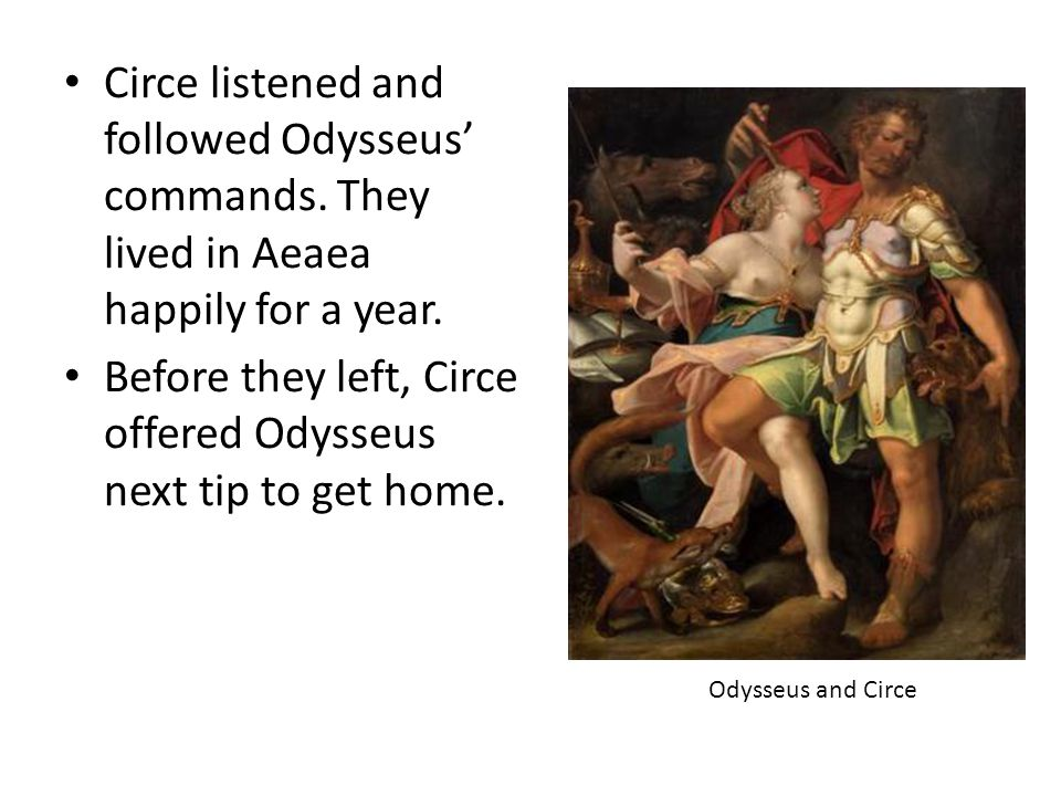 Before they left, Circe offered Odysseus next tip to get home.