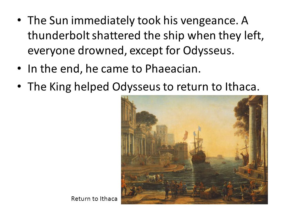 In the end, he came to Phaeacian.