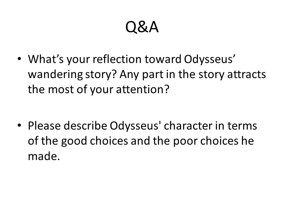 Q&A What's your reflection toward Odysseus' wandering story Any part in the story attracts the most of your attention