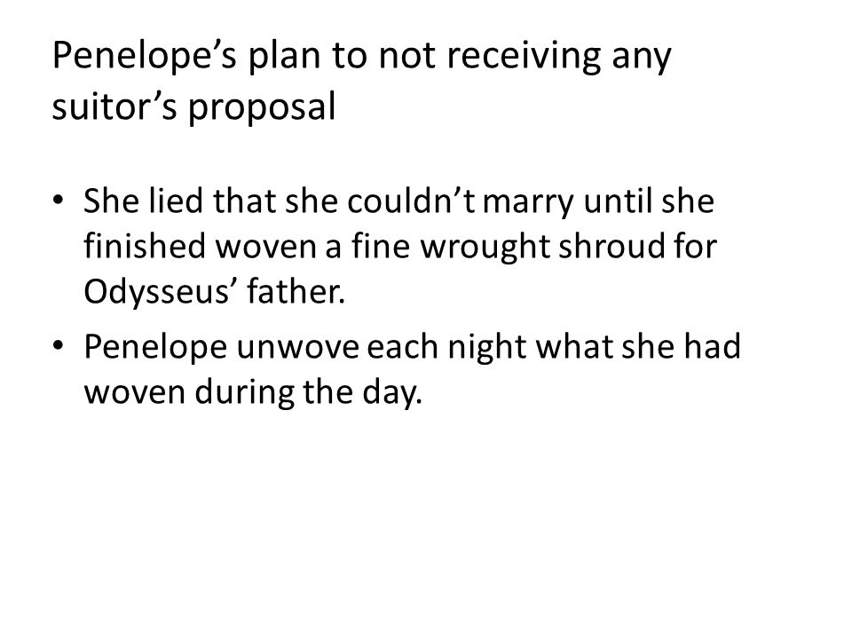 Penelope's plan to not receiving any suitor's proposal