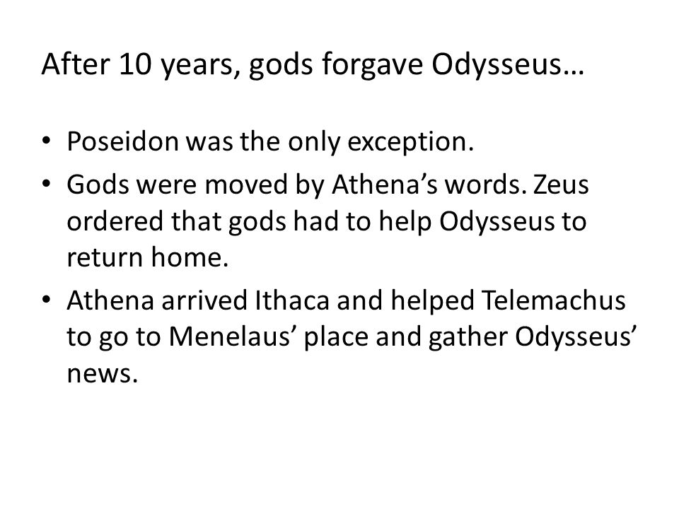 After 10 years, gods forgave Odysseus…