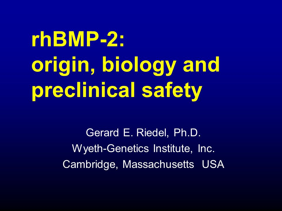 rhBMP-2: origin, biology and preclinical safety