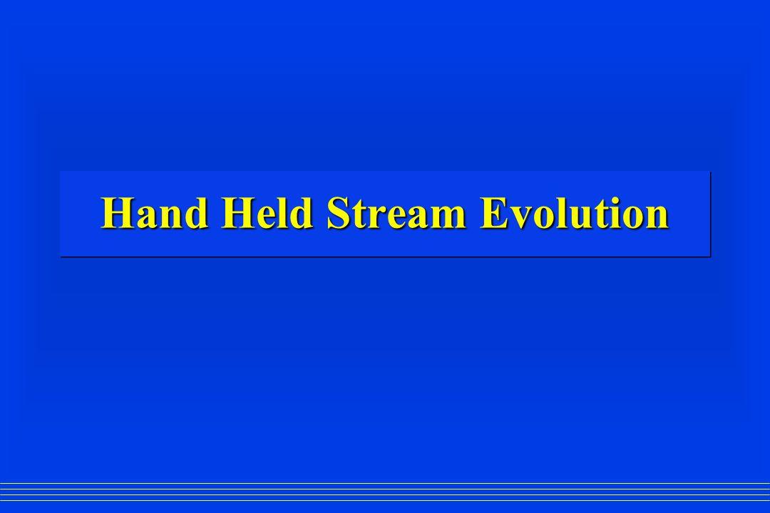 Hand Held Stream Evolution
