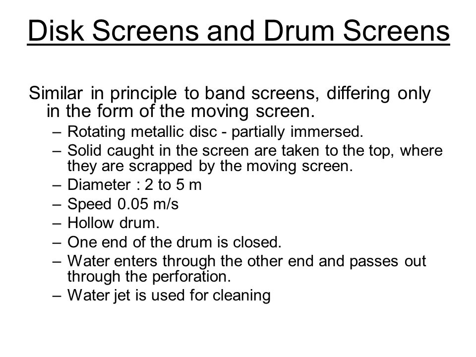 Disk Screens and Drum Screens
