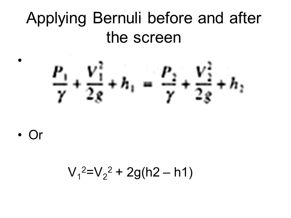 Applying Bernuli before and after the screen