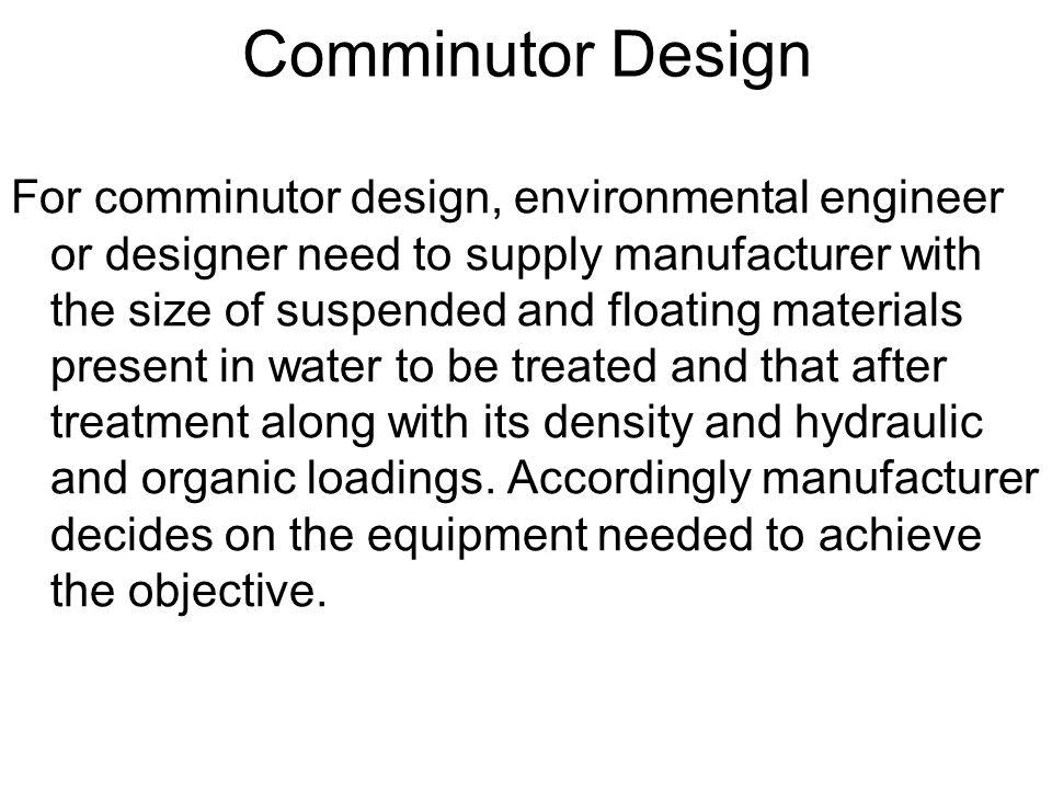 Comminutor Design