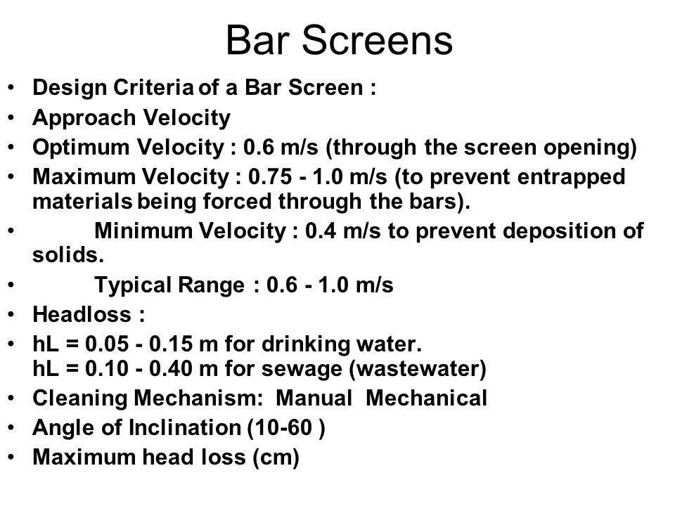 Bar Screens Design Criteria of a Bar Screen : Approach Velocity