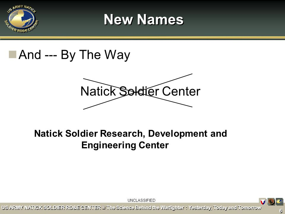 New Names And --- By The Way Natick Soldier Center