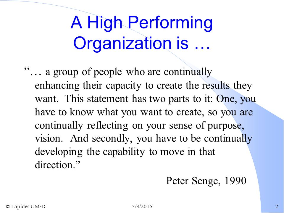 A High Performing Organization is …