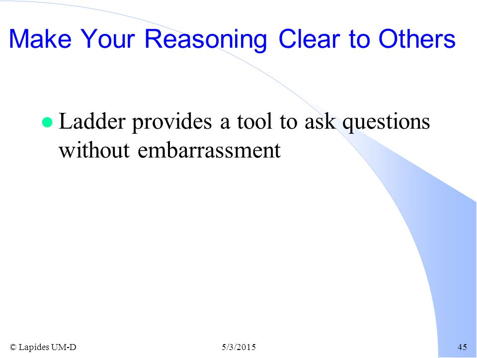 Make Your Reasoning Clear to Others