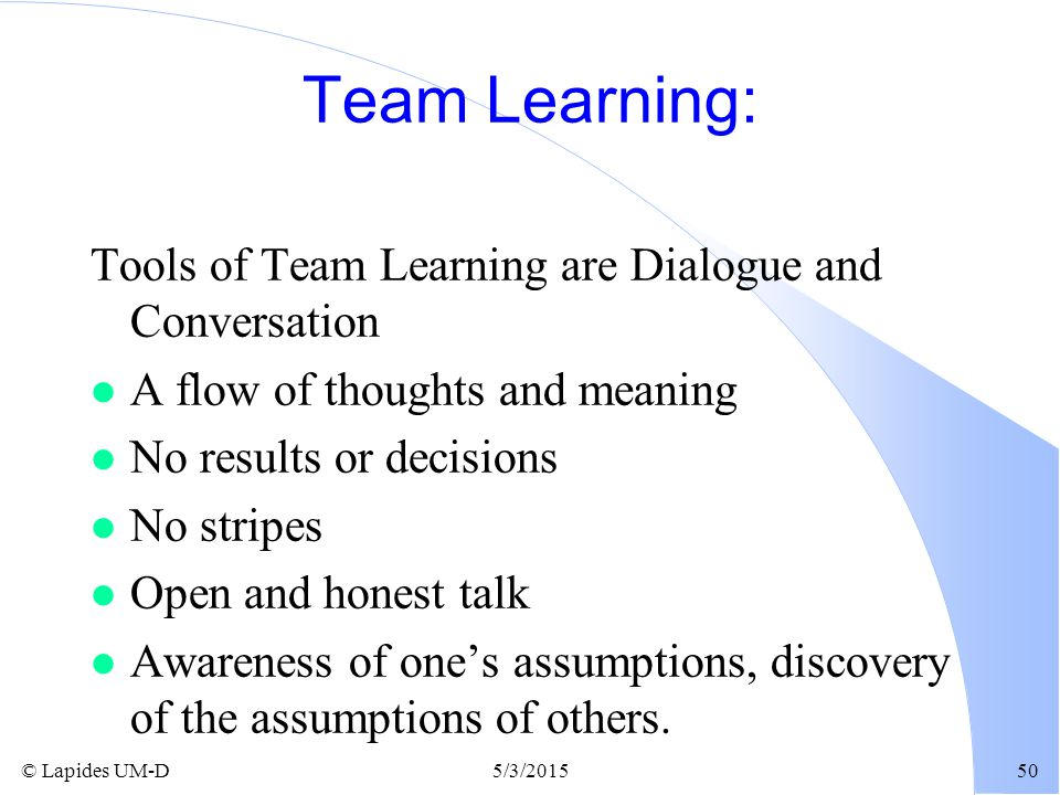 Team Learning: Tools of Team Learning are Dialogue and Conversation