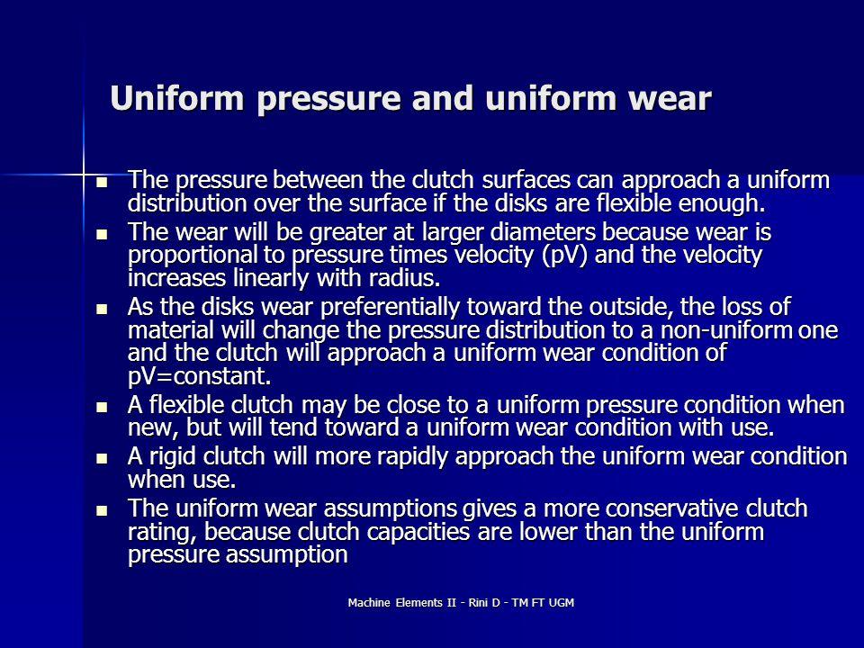 Uniform pressure and uniform wear