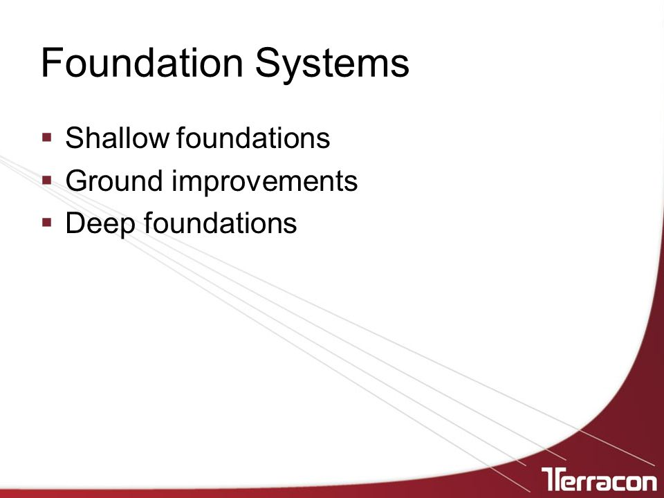 Foundation Systems Shallow foundations Ground improvements
