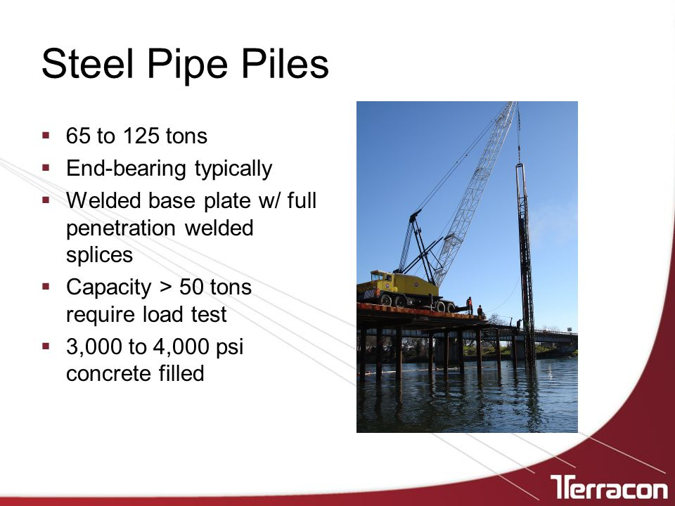 Steel Pipe Piles 65 to 125 tons End-bearing typically