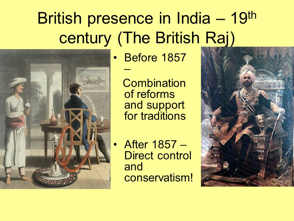British presence in India – 19th century (The British Raj)