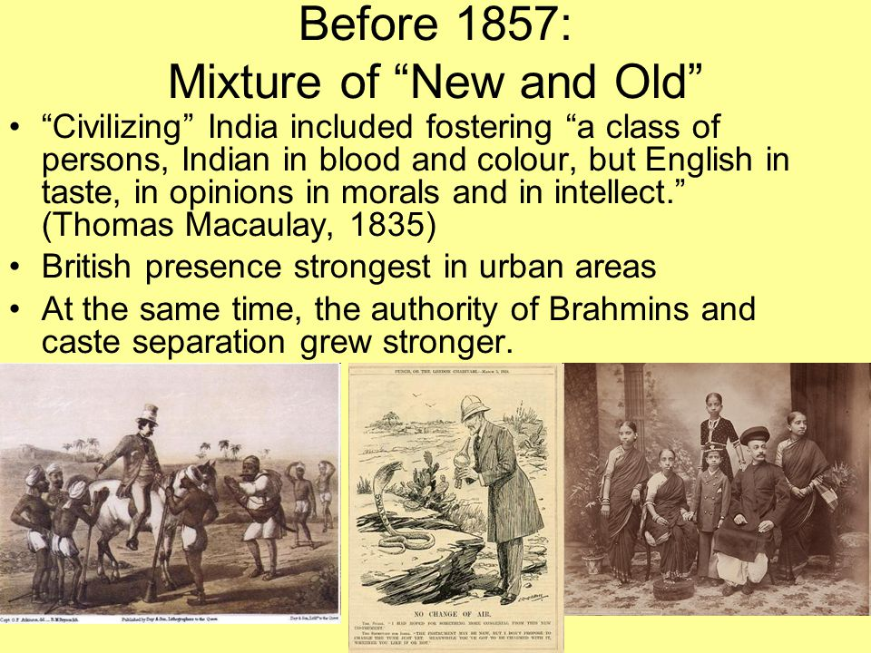 Before 1857: Mixture of New and Old