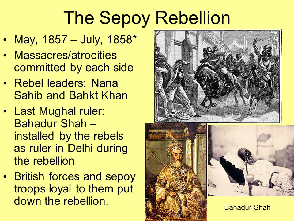 The Sepoy Rebellion May, 1857 – July, 1858*