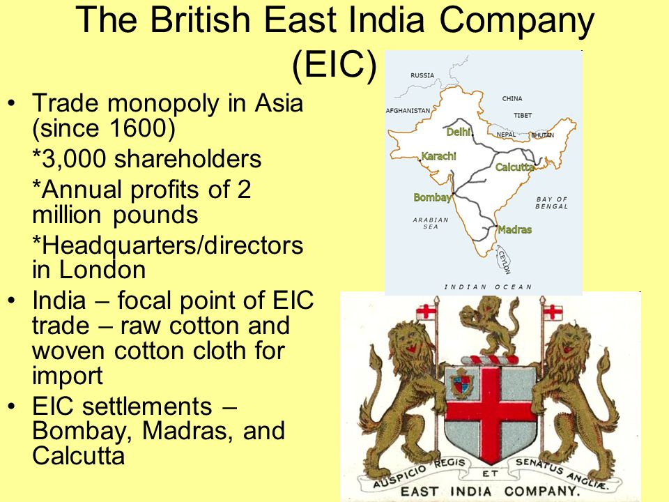 The British East India Company (EIC)