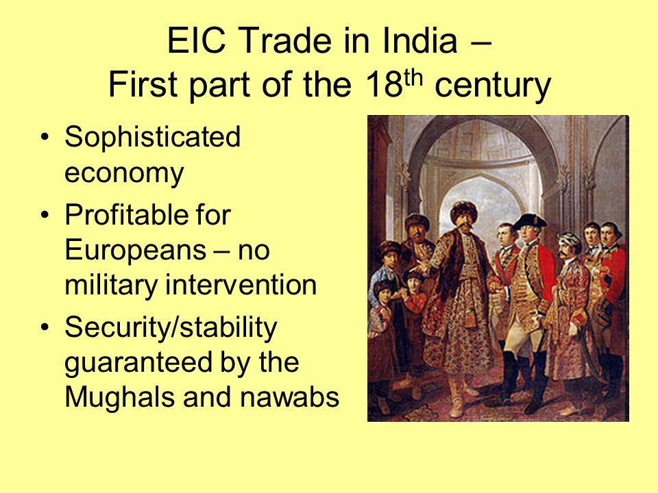 EIC Trade in India – First part of the 18th century
