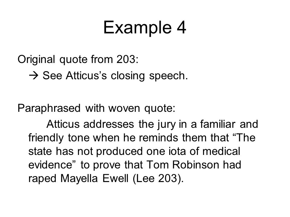 Example 4 Original quote from 203:  See Atticus's closing speech.