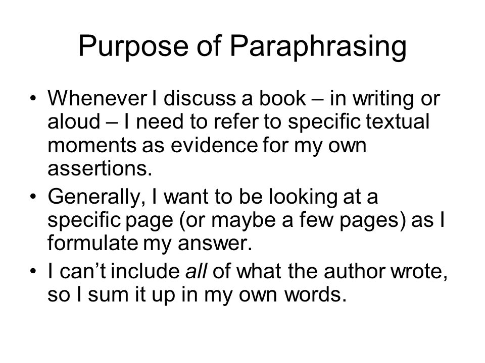 Purpose of Paraphrasing
